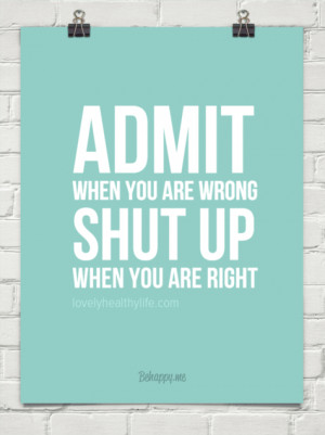 ... made a mistake? You may be making another mistake by not admitting it