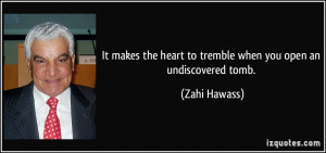More Zahi Hawass Quotes