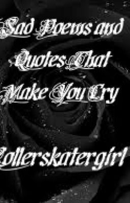 Sad Poems And Quotes That Make You Cry