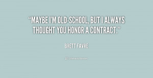 Maybe I'm old-school, but I always thought you honor a contract.""