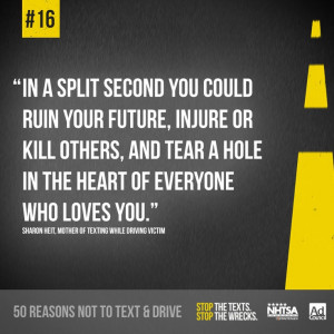 ... text & drive, a quote from a mother of a texting while driving victim