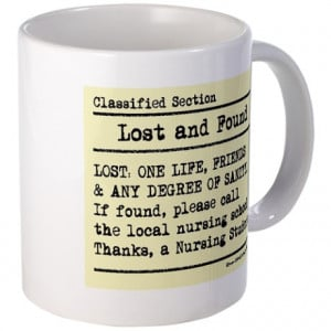 Funny Nurse Sayings Gifts > Funny Nurse Sayings Mugs > Lost Found ...