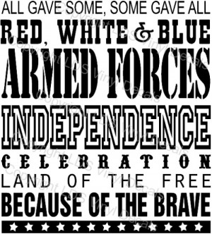 ALL GAVE SOME, SOME GAVE ALL RED, WHITE & BLUE ARMED FORCES...