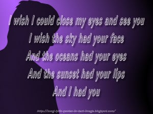 wish I could close my eyes and see you