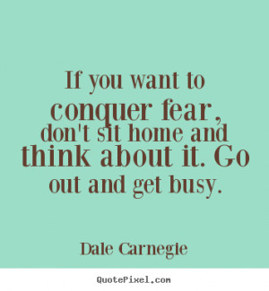 ... dale carnegie more motivational quotes love quotes life quotes