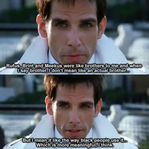 zoolander. i just read this in his voice.