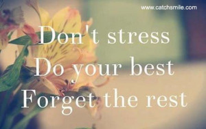 Dont Stress Do Your Best Forget The Rest