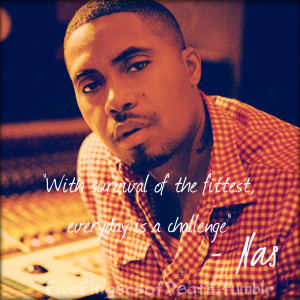 Nas Quotes Tumblr Tagged