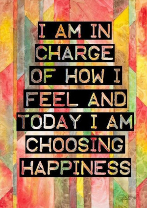 in charge of my own HAPPINESS!