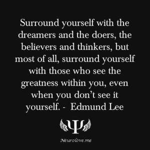 Surround Yourself With The Dreamers And The Doers - Greatness Quote