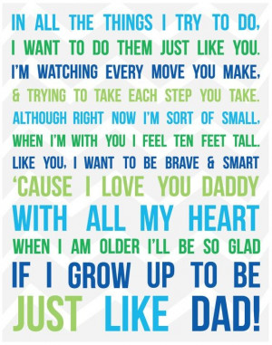 Such a sweet quote for a little boy! My husband would be such a great ...