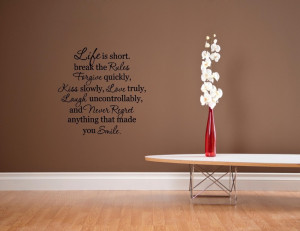 Life-is-short-break-the-Rules-Forgive-Vinyl-wall-decals-quotes-sayings ...