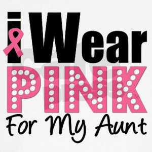 wear {PINK} for my Aunt. Who do you wear pink for?