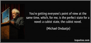 More Michael Ondaatje Quotes