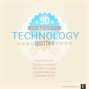 These technology quotes very well define our polarized attitudes: we ...