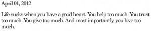 Life Sucks When You Have A Good Heart