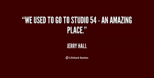 quote-Jerry-Hall-we-used-to-go-to-studio-54-95416.png