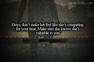 Guys Don't Make Her Feel Like She's Competing For Your Time
