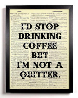Kitchen Decor Funny Quote Print Coffee Art Quote by BookPageAngel, $8 ...