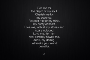 ... of my soul cherish me for my essence respect me for my mind my purity