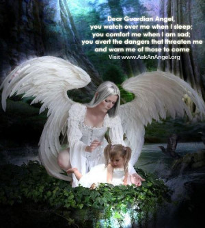 Guardian Angels Quotes Protection Dear guardian angel, you watch
