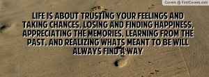 ... from the past, and realizing whats meant to be will always find a way