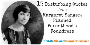 12 Disturbing Quotes from Margaret Sanger: Planned Parenthood's ...