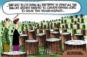 ... print bailout money green jobs save the environment sad hill news