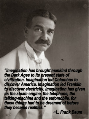 Engineering Quote of the Week - L. Frank Baum