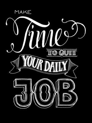 Quit your daily Job - Motivational Poster van hellopetie via DaWanda