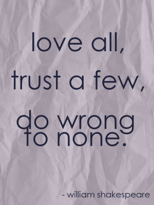 Do Wrong To None - Quote To Live By