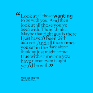 Quotes Picture: look at all those wanting to be with you and then look ...
