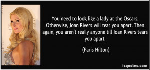 You need to look like a lady at the Oscars. Otherwise, Joan Rivers ...