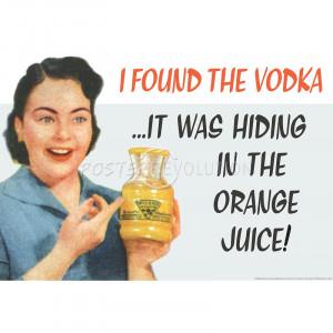 ... Vodka It Was Hiding in the Orange Juice Funny Art Poster Print - 19x13