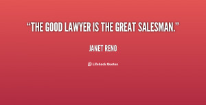 """The good lawyer is the great salesman."""""""