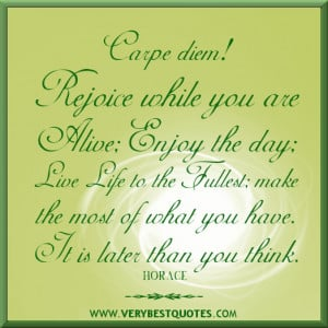 Life To The Fullest Quotes: Rejoice Quotes, Enjoy The Day Quotes ...