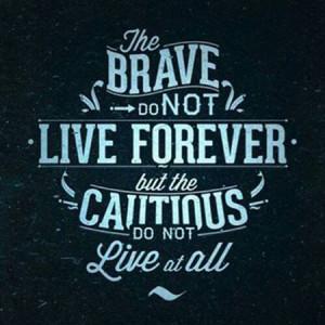 Bravery quote
