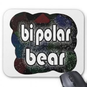 bipolar_bear_funny_sayings_by_mudge_studios_mousepad ...