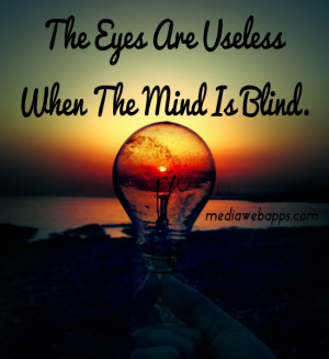 Useless People Quotes The eyes are useless when the