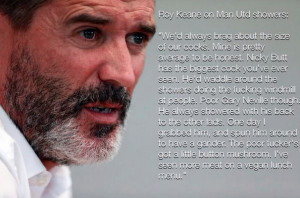 QUOTE: Roy Keane on the Manchester United showers. http://t.co ...