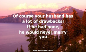 ... none, he would never marry you - Dale Carnegie Quotes - StatusMind.com