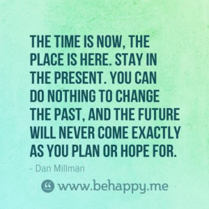 Quote - Stay In the Present