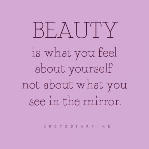 Beauty is what you feel about yourself: Quote About Beauty Is What You ...