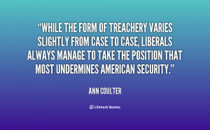 File Name : quote-Ann-Coulter-while-the-form-of-treachery-varies ...