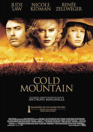 Cold Mountain is a 2003 war drama film written and directed by Anthony ...