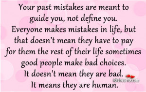 ... Choices, Good, Human, Life, Mistake, Mistakes, Past, Pay, People, Rest