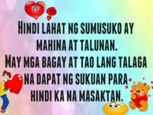 Sad Tagalog Break Up Quotes : Hindi lahat ng sumusuko ay mahina