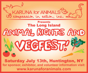 Long Island Animal Rights & VegFest! July 13, 2013