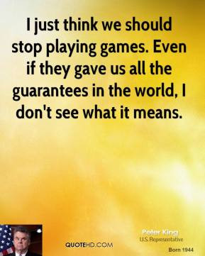 Stop Playing Games Quotes