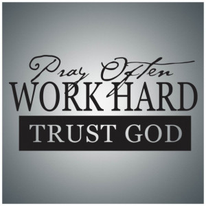 Hard Work Quote Trust God